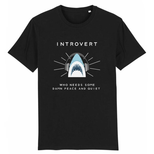 Introvert who needs some damn peace and quiet - T-shirt